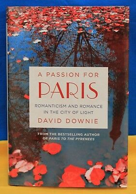 Brand NEW - A PASSION FOR PARIS by David Downie HC - 307 Pages