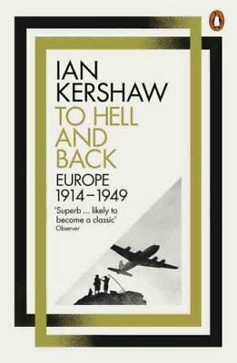 To Hell and Back Europe, 1914-1949 by Ian Kershaw 9780141980430