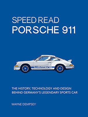 Porsche 911 The History Technology And Design Speed Read Book