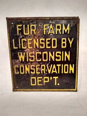 Vintage Fur Farm Wisconsin Licensed Conservation Dep't Tin Metal Embossed Sign