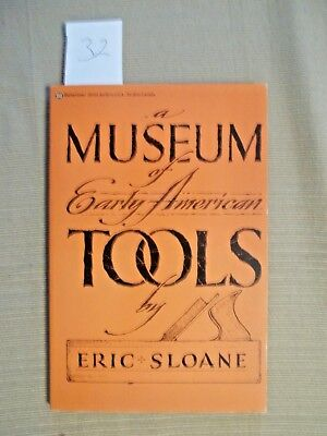 A Museum of Early American Tools by Eric Sloane.