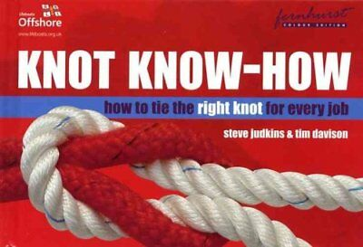 Knot Know-How A New Approach to Mastering Knots and Splices 9781898660989