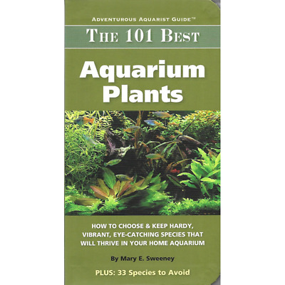 The 101 Best Aquarium Plants by Mary E Sweeney Fish Tank Plant Guide Book Advice