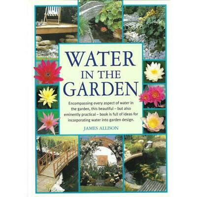 Water in The Garden by James Allison Pond Water Features Guide Book Paperback