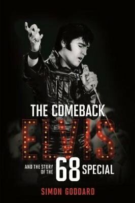 The Comeback Elvis and the Story of the 68 Special 9781785585814