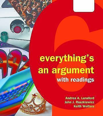 Everything's an Argument with Readings by Keith Walters, 6th Edition Hardcover