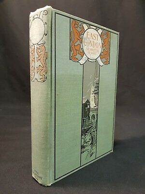 1901 EAST LONDON By Walter Besant VICTORIAN Local HISTORY People DECORATIVE