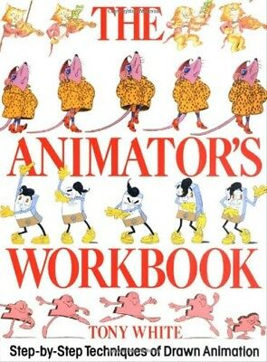 The Animator's Workbook: Step-By-Step Techniques of Drawn Animation - White, Ton