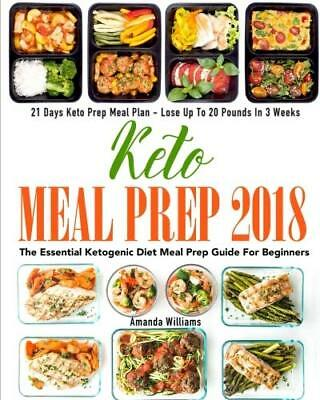 Recipes Cookbook The Essential Keto Meal Prep Diet Guide For Beginners 2018 NEW