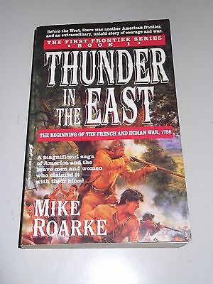Thunder In The East: The French & Indian War/Mike Roarke/First Frontier Series