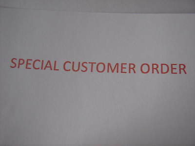 Special Customer Order - Reserved for CLAIRE