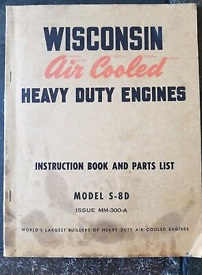Wisconsin Air Cooled Heavy Duty Engines Instruction Book and Parts Model S-8D