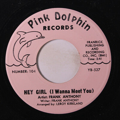 FRANK ANTHONY: Hey Girl (i Wanna Meet You) / Every Now And Then 45 rare Soul