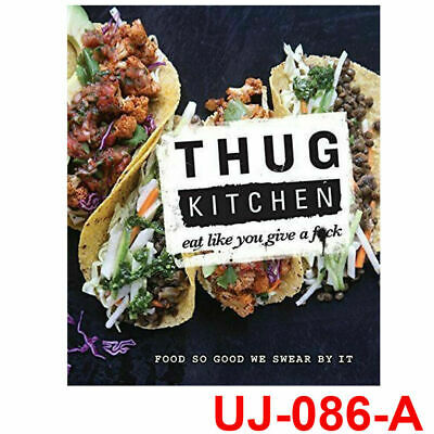 Thug Kitchen Eat Like You Give a F**k  BRAND NEW Hardcover 9780751555516