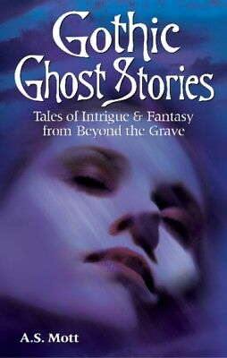 GOTHIC GHOST STORIES (Paperback), MOTT A.S., 9781894877398