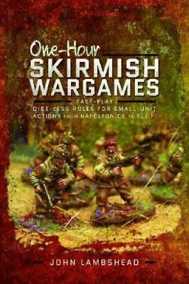 One-hour Skirmish Wargames Fast-play Dice-less Rules for Small-... 9781526700049