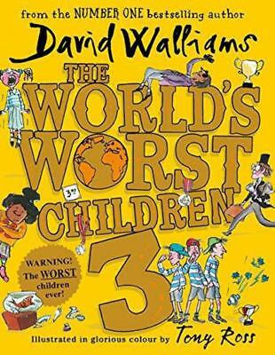 The World's Worst Children 3 - David Walliams and Tony Ross