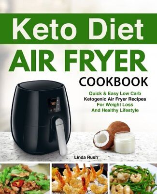 Keto Air Fryer Cookbook Easy Healthy Low Carb Recipes For Weight Loss Diet NEW!