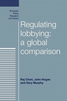 Regulating Lobbying: A Global Comparison (European Policy Researc...