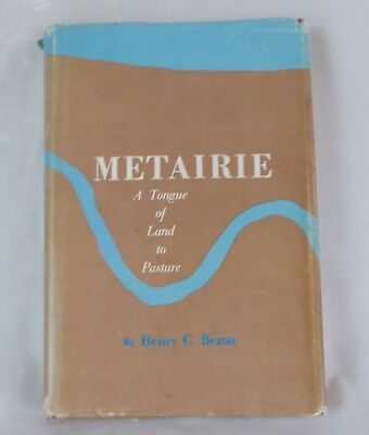 Metairie A Tongue of Land to Pasture First Edition Inscribed by Henry Bezou