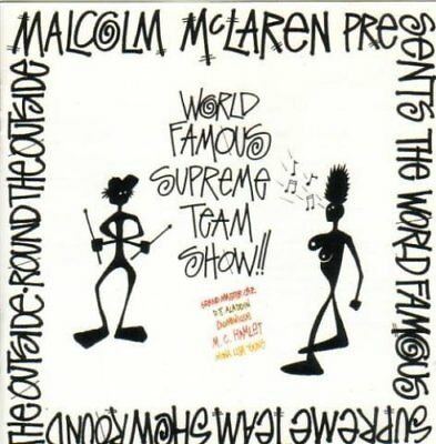 Malcolm McLaren pres. The World famous Supreme Team Show | CD | Round the out...