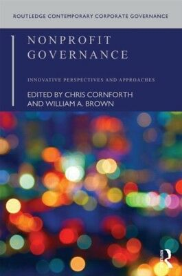 Nonprofit Governance: Innovative Perspectives and Approaches (Rou...