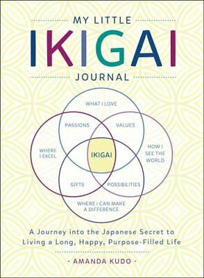 My Little Ikigai Journal A Journey into the Japanese Secret to ... 9781250199812