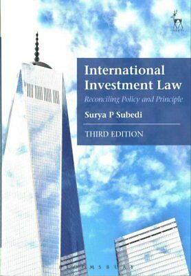International Investment Law Reconciling Policy and Principle 9781509903016