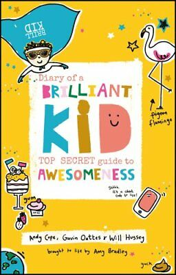 Diary of a Brilliant Kid Top Secret Guide to Awesomeness 9780857087867