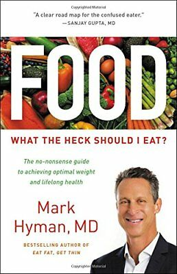 Food: What the Heck Should I Eat? By Mark Hyman (Pdf, Epub, Mobi) (2018)