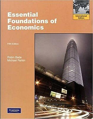 Essential Foundations of Economics by Bade, Robin  Parkin, Michael Michael  ...