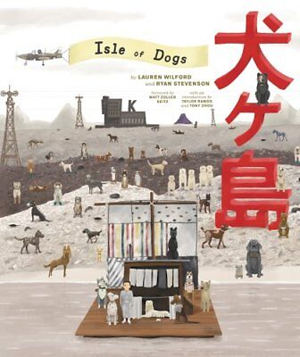 The Wes Anderson Collection: Isle of Dogs by Lauren Wilford 9781419730092
