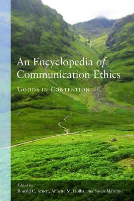 An Encyclopedia of Communication Ethics
