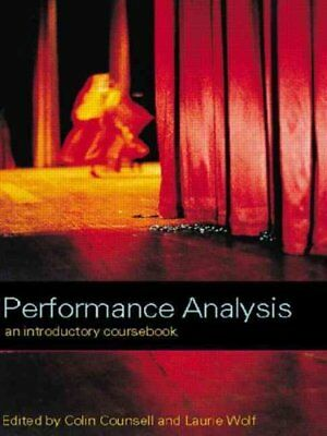 Performance Analysis An Introductory Coursebook by Colin Counsell 9780415224079