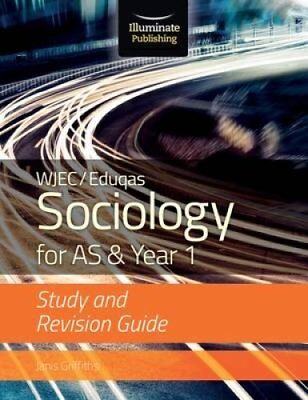 WJEC/Eduqas Sociology for AS & Year 1: Study & Revision Guide by Janis...
