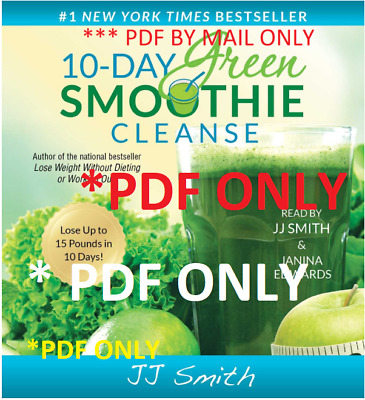 10-Day Green Smoothie Cleanse : Lose up to 15 Pounds in 10 Days! by J. J. Smith