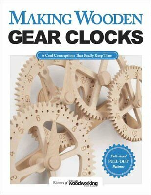 Making Wooden Gear Clocks 9781565238893 (Paperback, 2016)