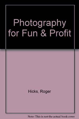 Photography for Fun & Profit by Hicks, Roger 0715390759 The Cheap Fast Free Post