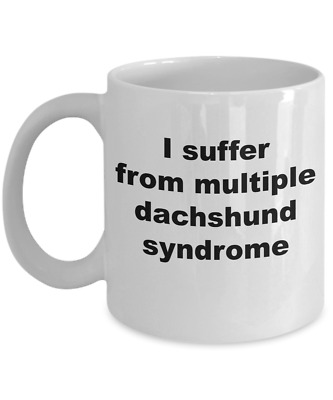 I suffer from multiple dachshund syndrome funny coffee mug for dog lovers weiner