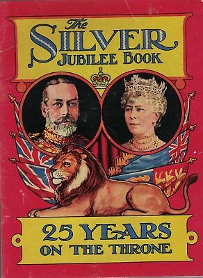 SILVER JUBILEE book KING GEORGE V & QUEEN MARY 1935 Educational royalty kids' bk