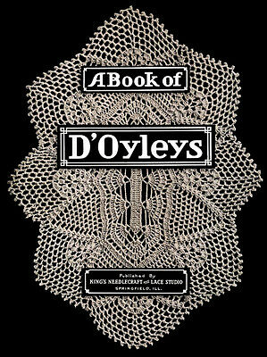 King's Book of D'Oyleys c.1914 - Crochet Patterns for Vintage Doilies