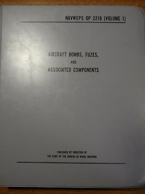 US Navy Handbook on Aircraft Bombs, Fuzes & Misc. Components, OP 2216, 1960