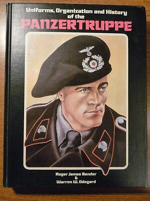 Uniforms, Organization and History of the Panzertruppe, HC 1980 R. Bender