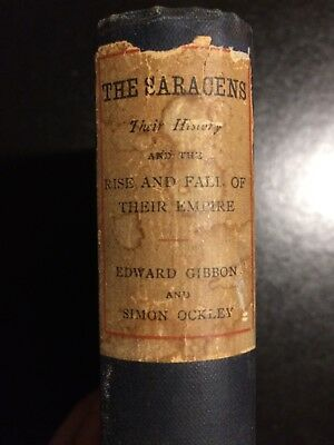 The Saracens: their history and the rise and fall of their empire Gibbons Ockley