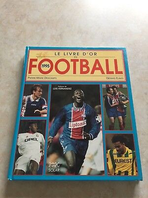 Le Livre D'or Du Football 1995 (Nantes Lyon Marseille Paris Sg Loko  )