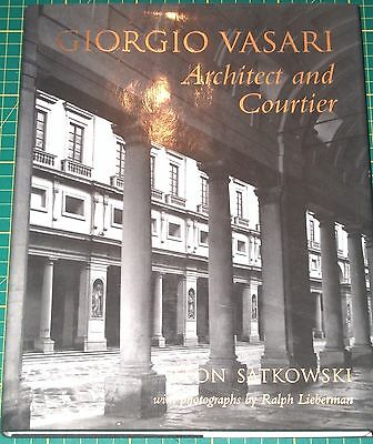 GIORGIO VASARI: Architect and Courtier - HARDBACK COPY - out of print