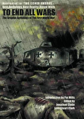 TO END ALL WARS, FIRST WORLD WAR GRAPHIC ANTHOLOGY, SC, New
