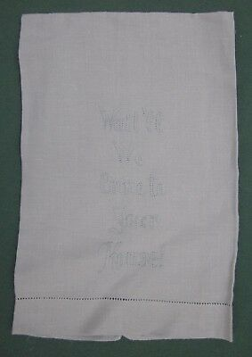 "TRAPUNTO STITCH ANTIQUE GUEST LINEN WHIMSY ""Wait'll We Come to Your House"" TEXT"