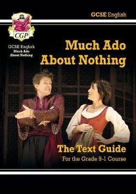 Grade 9-1 GCSE English Shakespeare Text Guide - Much Ado About ... 9781782948513