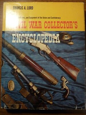 Civil War Collector's Encyclopedia (Arms, Uniforms & Equipment), 1963 First Ed.
